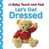 Книга Baby Touch And Feel:let`s Get Dressed (board
